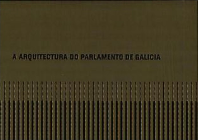 """Libro """"A arquitectura do Parlamento de Galicia"""""""
