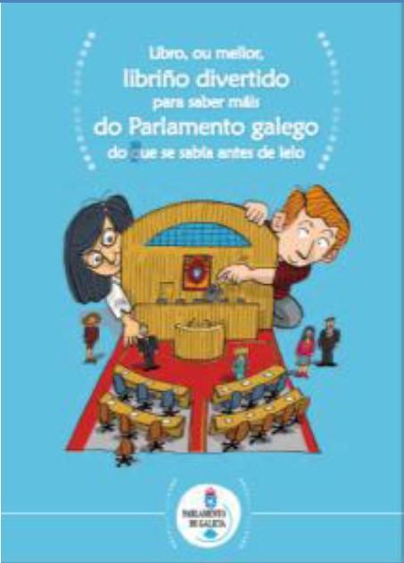 """Libro """"Libro, ou mellor, libriño divertido para saber máis do Parlamento galego do que se sabía antes de lelo"""""""