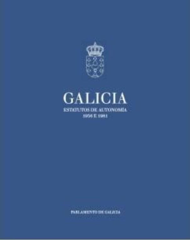 Galicia. Estatutos de Autonomía. 1936 e 1981
